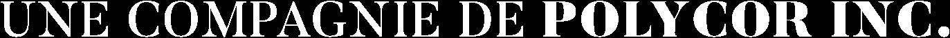 Une compagnie de Polycor Inc.