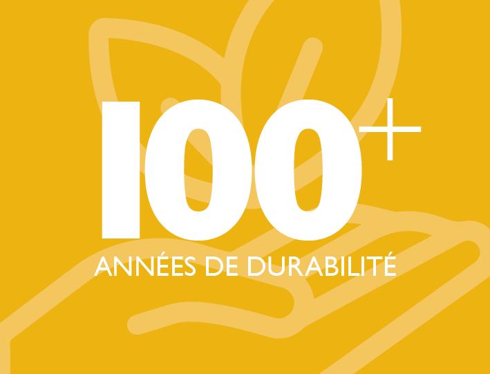 + de 100 ans de durabilité